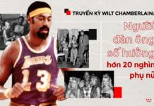 """Wilt Champerlain: Người đàn ông """"số hưởng"""" hơn 20.000 phụ nữ"""