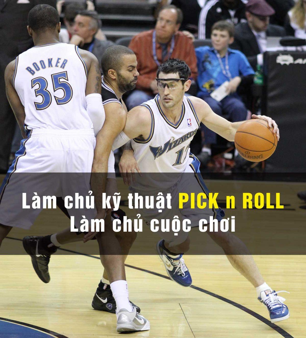 Pick n Roll – Nếu chưa từng nghe đến, có lẽ bạn chưa biết chơi bóng rổ